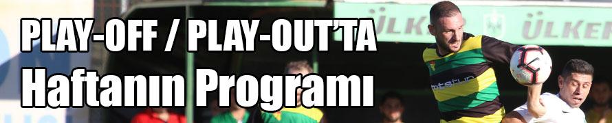 Play-off ve Play-out'ta haftanın programı