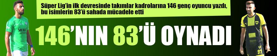 146'nın 83'ü oynadı