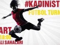 'Kadın İsterse Futbol Turnuvası' düzenleniyor
