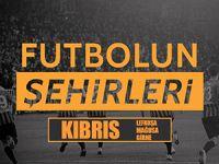 Futbolun Şehirleri - Gazimağusa yayınlandı